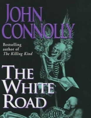 The White Road: A Charlie Parker Thriller: 4 by Connolly, John Hardback Book The