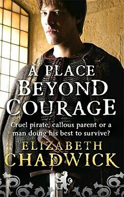 A Place Beyond Courage (William Marshal) by Chadwick, Elizabeth Paperback Book