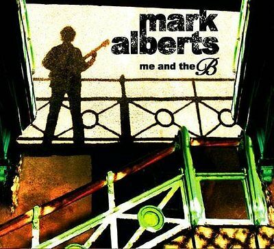 CD NEUF scellé - MARK ALBERTS - ME AND THE B / Edition Digipack -C20