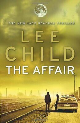 The Affair: (Jack Reacher 16) by Child, Lee Book The Cheap Fast Free Post