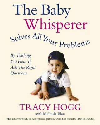 The Baby Whisperer Solves All Your Problems (By Teac... by Hogg, Tracy Paperback