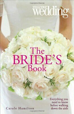 The Bride's Book: You and Your Wedding (You & Yo... by Carole Hamilton Paperback