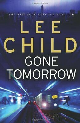 Gone Tomorrow: (Jack Reacher 13) by Child, Lee Hardback Book The Cheap Fast Free