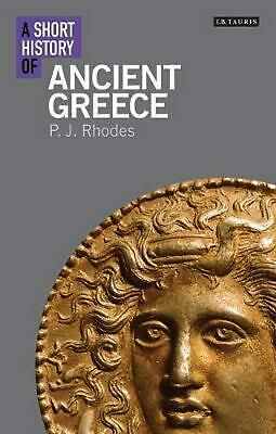 Short History of Ancient Greece by P.J. Rhodes (English) Paperback Book Free Shi