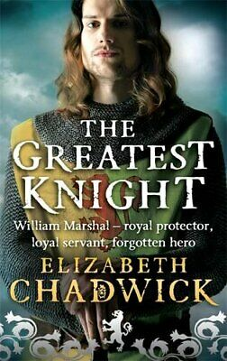 The Greatest Knight: The Story of William Marshal, Chadwick, Elizabeth Paperback