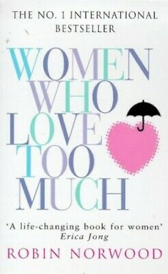 Women Who Love Too Much by Norwood, Robin Paperback Book The Cheap Fast Free