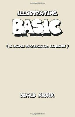 Illustrating Basic (A Simple Programming Langu... by Alcock, Donald G. Paperback