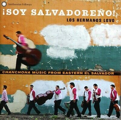 Los Hermanos Lovo - Soy Salvadore: Los Hermanos Lovo Chanchona Music From Easter