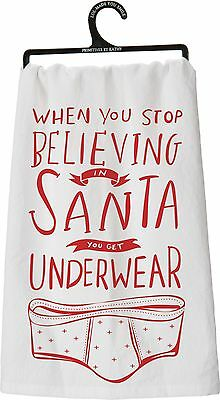"""You Stop Believing In Santa You Get Underwear"" Tea Towel, Primitives by Kathy"