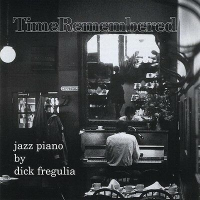 Dick Fregulia - Time Remembered [New CD]