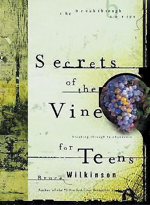 Bruce Wilkinson - Secrets Of The Vine For Teens (2003) - Used - Trade Cloth
