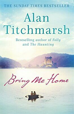 Bring Me Home by Titchmarsh, Alan Book The Cheap Fast Free Post