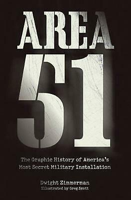 Area 51: The Graphic History of America's Most Secret Military Installation by D