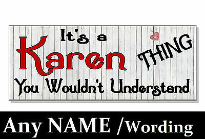 FUNNY It's a .. thing you wouldn't understand Personalised Sign plaque GIFT IDEA