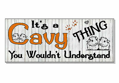 FUNNY It's a Cavy thing you wouldn't understand Sign plaque GIFT IDEA guinea pig