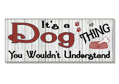 FUNNY It's a Dog thing you wouldn't understand Sign plaque GIFT IDEA lead love