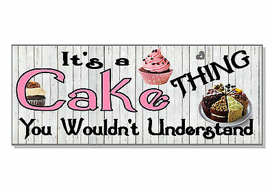FUNNY It's a CAKE thing you wouldn't understand Sign plaque GIFT IDEA cup tin