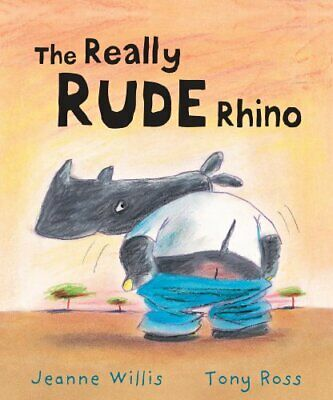 The Really Rude Rhino by Willis, Jeanne Paperback Book The Cheap Fast Free Post