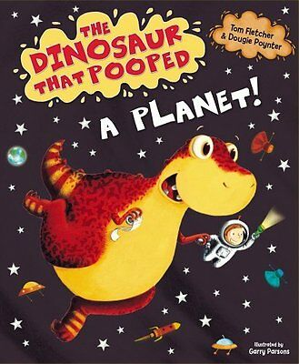 The Dinosaur That Pooped A Planet! by Tom Fletcher New Paperback Book