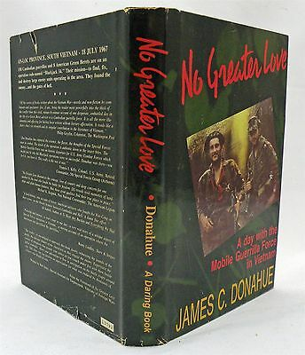 No Greater Love A Day With The Mobile Guerrilla Force In Vietnam/James C Donahue