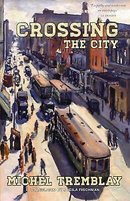 Crossing the City by Michel Tremblay (English) Paperback Book Free Shipping!