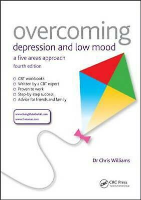 Overcoming Depression and Low Mood: A Five Areas Approach, Fourth Edition by Pro