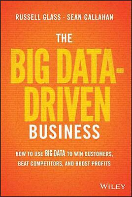 Big Data-driven Business: How to Use Big Data to Win Customers, Beat Competitors