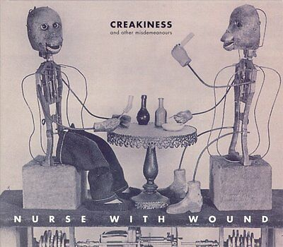 NURSE WITH WOUND - Creakiness And Other Misdemeanours CD REMASTERED/BONUS TRAX