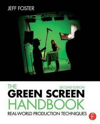 Green Screen Handbook: Real-World Production Techniques by Jeff Foster (English)