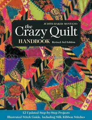 Crazy Quilt Handbook: Revised 3rd Edition by Judith Montano (English) Paperback