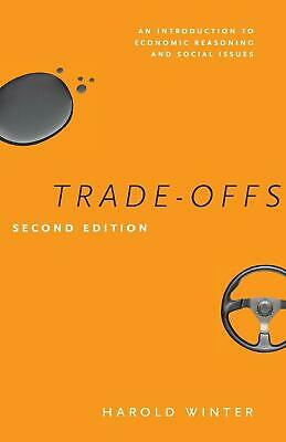 Trade-Offs: An Introduction to Economic Reasoning and Social Issues by Harold Wi