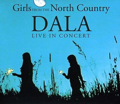 Dala - Live In Concert-Girls From The North Country [CD New]