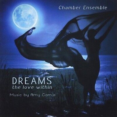 Amy Camie - Dreams-The Love Within-Chamber Ensemble [New CD]