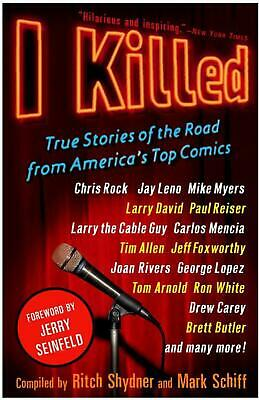 I Killed: True Stories of the Road from America's Top Comics by Ritch Shydner (E