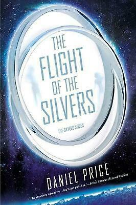The Flight Of The Silvers: The Silvers Book 1 by Daniel Price (English) Paperbac