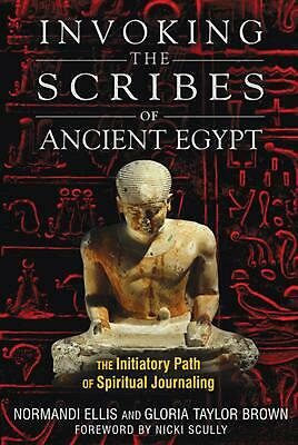 Invoking the Scribes of Ancient Egypt: The Initiatory Path of Spiritual Journali