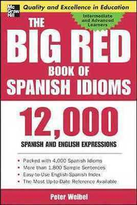THE BIG RED BOOK OF SPANISH IDIOMS - PETER WEIBEL (PAPERBACK) NEW