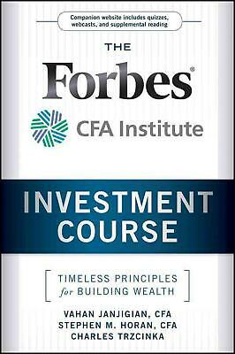 The Forbes/CFA Institute Investment Course: Timeless Principles for Building Wea