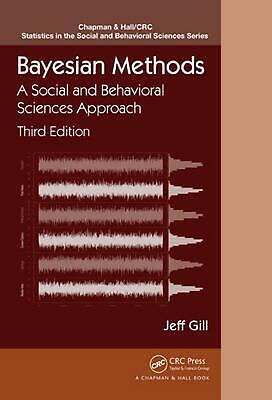 Bayesian Methods: A Social and Behavioral Sciences Approach, Third Edition by Je