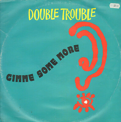 DOUBLE TROUBLE - Give Me Some More - Desire
