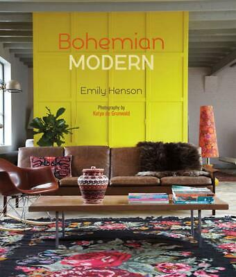 Bohemian Modern: Imaginative and Affordable Ideas for a Creative and Beautiful H
