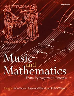 Music and Mathematics: From Pythagoras to Fractals by Robin Wilson (English) Pap