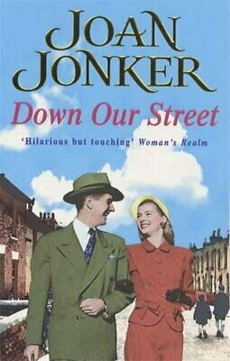 Down Our Street: Friendship, family and love collid... by Jonker, Joan Paperback
