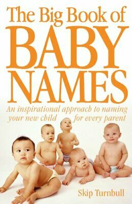 The Big Book of Baby Names: Every Parent's Inspirational G... by Marissa Charles
