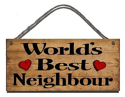 Funny Wooden Sign  Worlds Best Neighbour Gift  Present