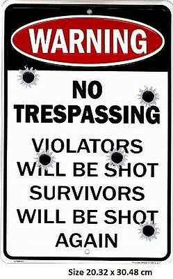 No Tresspasing Survivors Shot AgainWith Bullet Holes Aluminium Embossed Tin Sign