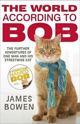 The World According to Bob: The Further Adventures of One Man a..., Bowen, James