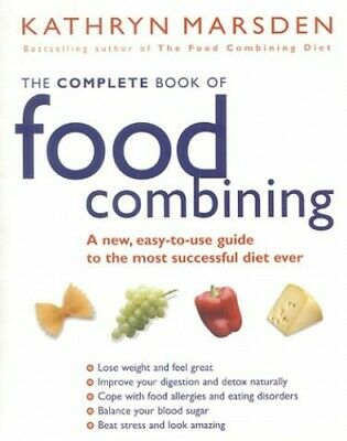 The Complete Book Of Food Combining: A new, eas... by Marsden, Kathryn Paperback