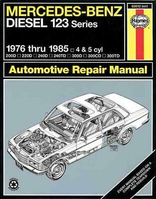 Mercedes-Benz Diesel 123 Series: 1976 Thru 1985: 4 & 5 Cyl by J.H. Haynes (Engli