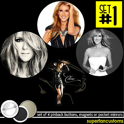 Celine Dion SET OF 4 BUTTONS or MAGNETS or MIRRORS pinback tickets pins #1393